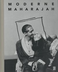Raphaele Bille et Louise Curtis - Moderne Maharajah - Un mécène des années 1930.