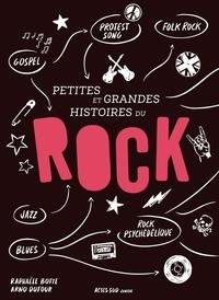 Petites et grandes histoires du rock - Raphaële Botte |