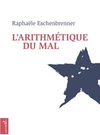 Raphaële Eschenbrenner - L'arithmétique du mal.