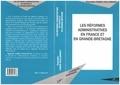 Raphaële Fabre Guillemant - Les réformes administratives en France et en Grande-Bretagne - Centres de responsabilité et agences d'exécution.
