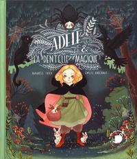 Raphaële Frier et Emilie Angebault - Adèle & la dentelle magique.