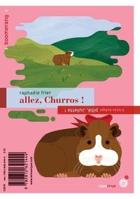 Raphaële Frier et Tristan Koëgel - Allez, Churros ! ; Pitié, Juliette !.