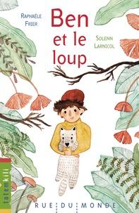 Raphaële Frier et Solenn Larnicol - Ben et le loup.