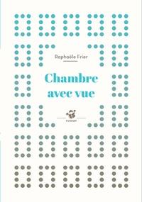 Raphaële Frier - Chambre avec vue.