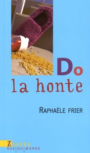 Raphaële Frier - Do la honte.
