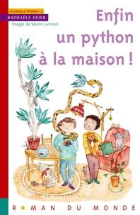 Raphaële Frier - Enfin un python à la maison !.