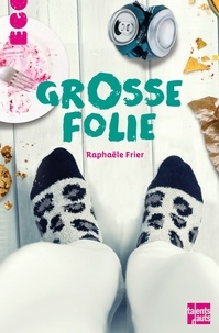 Raphaële Frier - Grosse folie.