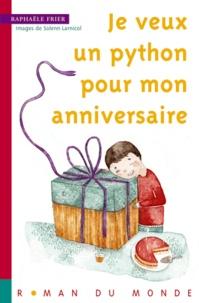 Raphaële Frier - Je veux un python pour mon anniversaire.