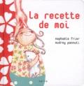 Raphaële Frier et Audrey Pannuti - La recette de moi.