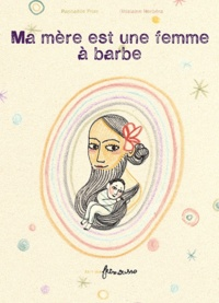 Raphaële Frier et Ghislaine Herbéra - Ma mère est une femme à barbe.