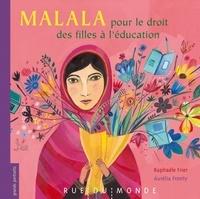 Raphaële Frier - Malala pour le droit des filles à l'éducation.