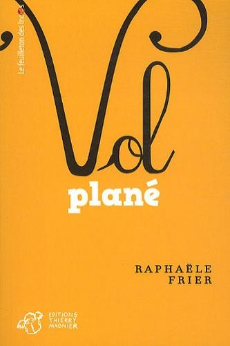 Raphaële Frier - Vol plané.