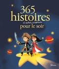 Raphaële Glaux et Pascal Vilcollet - 365 histoires et autres surprises pour le soir.