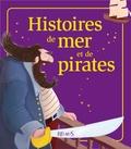 Raphaële Glaux et Charlotte Grossetête - Histoires de mer et de pirates - Histoires à raconter.