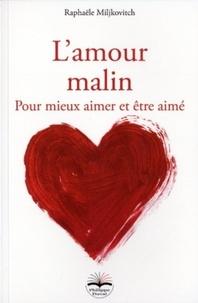 Lamour malin - Pour mieux aimer et être aimé.pdf