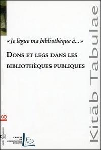 """Raphaële Mouren - Dons et legs dans les bibliothèques publiques - """"Je lègue ma bibliothèque à...""""."""