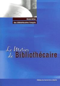 Raphaële Mouren et Dominique Peignet - Le métier de bibliothécaire.