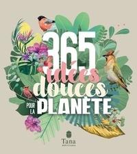 Raphaële Vidaling et Françoise Hamon - 365 idées douces pour la planète.