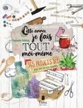 Raphaële Vidaling - Cette année, je fais tout moi-même - 365 projets DIY pour une vie éco-friendly.