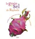 Raphaële Vidaling - Le grain de sel de Raphaële.