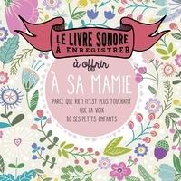 Rhonealpesinfo.fr Le livre sonore à enregistrer - A offrir à sa mamie Image