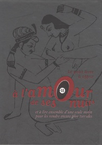 Raphaële Vidaling - Le petit livre à offrir à l'amour de ses nuits - Et à lire ensemble d'une seule main pour les rendre encore plus torrides.