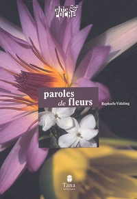 Raphaële Vidaling - Paroles de fleurs.
