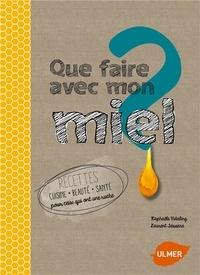 Raphaële Vidaling - Que faire avec mon miel ?.