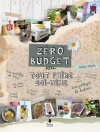 Raphaële Vidaling - Zéro budget : tout faire soi-même.
