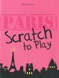 Raphaëlle Aubert - Paris Scratch to Play.