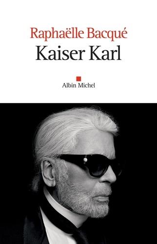 Kaiser Karl - Raphaëlle Bacqué - Format ePub - 9782226444417 - 13,99 €