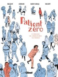 Raphaëlle Bacqué et Ariane Chemin - Patient zéro - A l'origine du coronavirus en France.