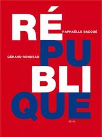 Raphaëlle Bacqué - République.