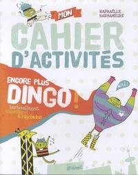 Raphaëlle Barbanègre - Mon cahier d'activités encore plus dingo !.