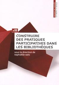 Raphaëlle Bats - Construire des pratiques participatives dans les bibliothèques.