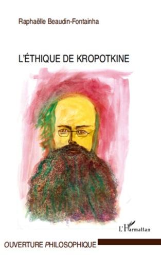 Raphaëlle Beaudin-Fontainha - L'éthique de Kropotkine.