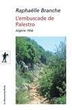 Raphaëlle Branche - L'embuscade de Palestro - Algérie 1956.