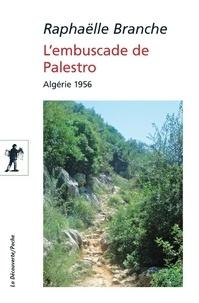 L'embuscade de Palestro- Algérie 1956 - Raphaëlle Branche |