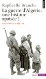 Raphaëlle Branche - La Guerre d'Algérie : une histoire apaisée ?.