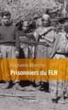 Raphaëlle Branche - Prisonniers du FLN.