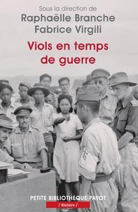 Raphaëlle Branche et Fabrice Virgili - Viols en temps de guerre.