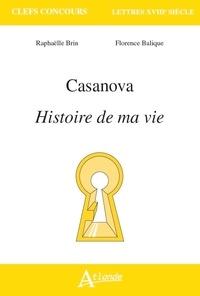Raphaëlle Brin et Florence Balique - Casanova - Histoire de ma vie.