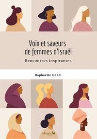Raphaëlle Choël - Voix et saveurs de femmes d'Israël.