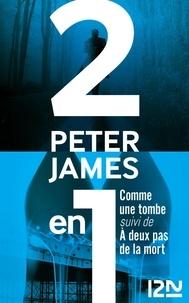 Raphaëlle Dedourge et Peter James - Comme une tombe suivi de À deux pas de la mort.