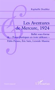 Les Aventures de Mercure, 1924 - Ballet sous forme de Poses plastiques en trois tableaux Pablo Picasso, Eric Satie, Léonide Massine.pdf