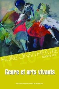 Raphaëlle Doyon et Pierre Katuszewski - Horizons/Théâtre N°10-11 : Genre et arts vivants.
