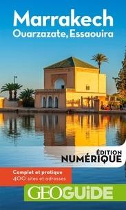 Raphaëlle Duchemin et Laurent Gontier - Marrakech et le Sud marocain.