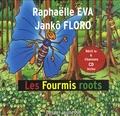 Raphaëlle Eva et Jankô Floro - Les Fourmis roots. 1 CD audio
