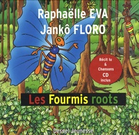 Raphaëlle Eva et Jankô Floro - Les Fourmis roots. 1 CD audio