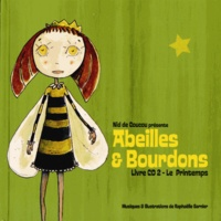 Raphaëlle Garnier - Abeilles & Bourdons - Livre CD 2, Le printemps. 1 CD audio
